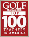 Top 100 Golf Instructure by Golf Magazine